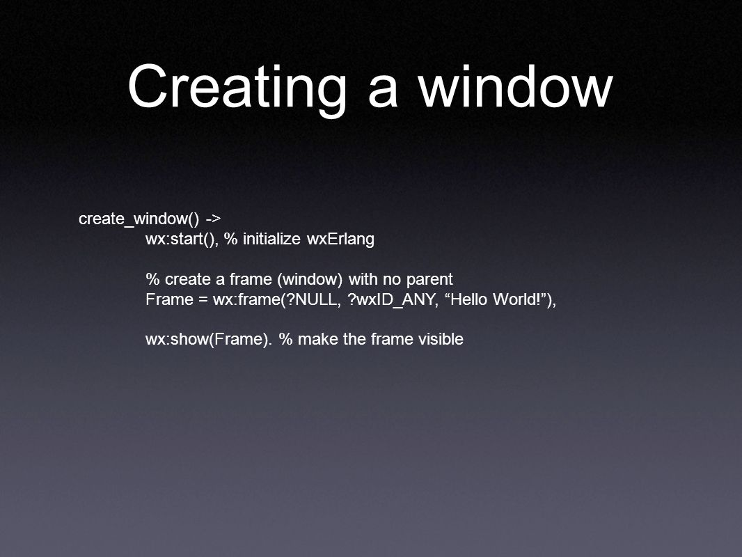 Creating a window create_window() ->