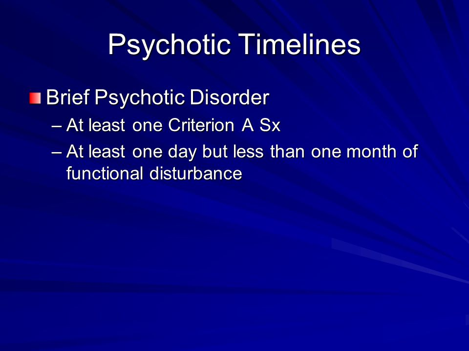 Psychotic Timelines Brief Psychotic Disorder