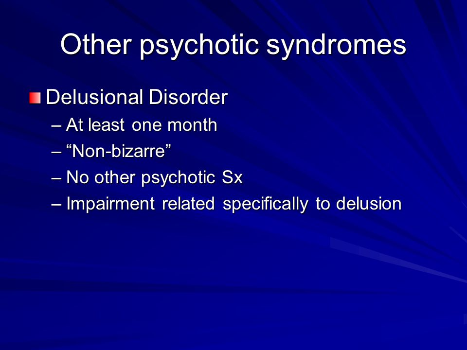 Other psychotic syndromes