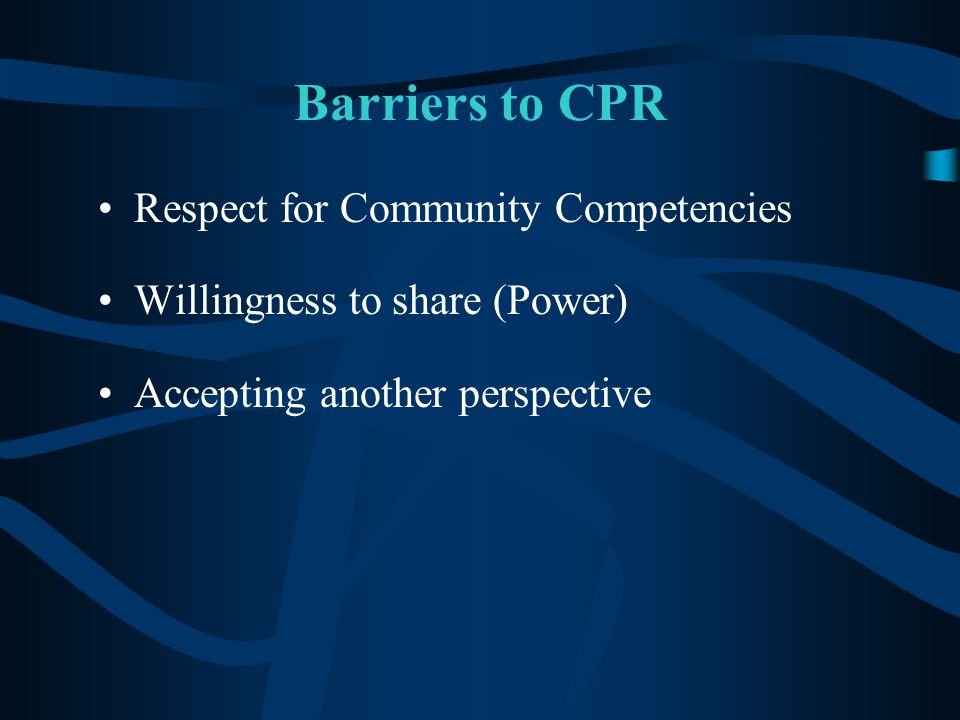 Barriers to CPR Respect for Community Competencies