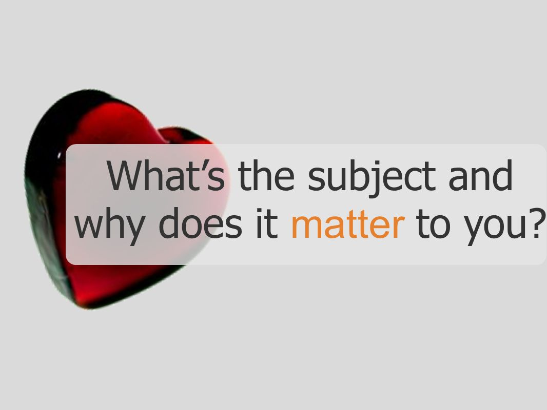 What's the subject and why does it matter to you