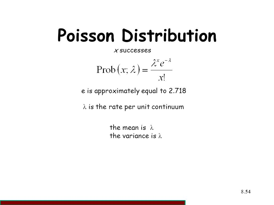 Poisson Distribution x successes e is approximately equal to 2.718