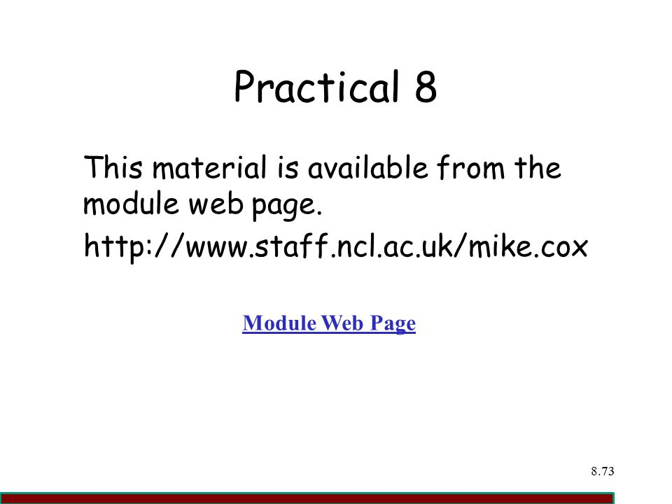 Practical 8 This material is available from the module web page.