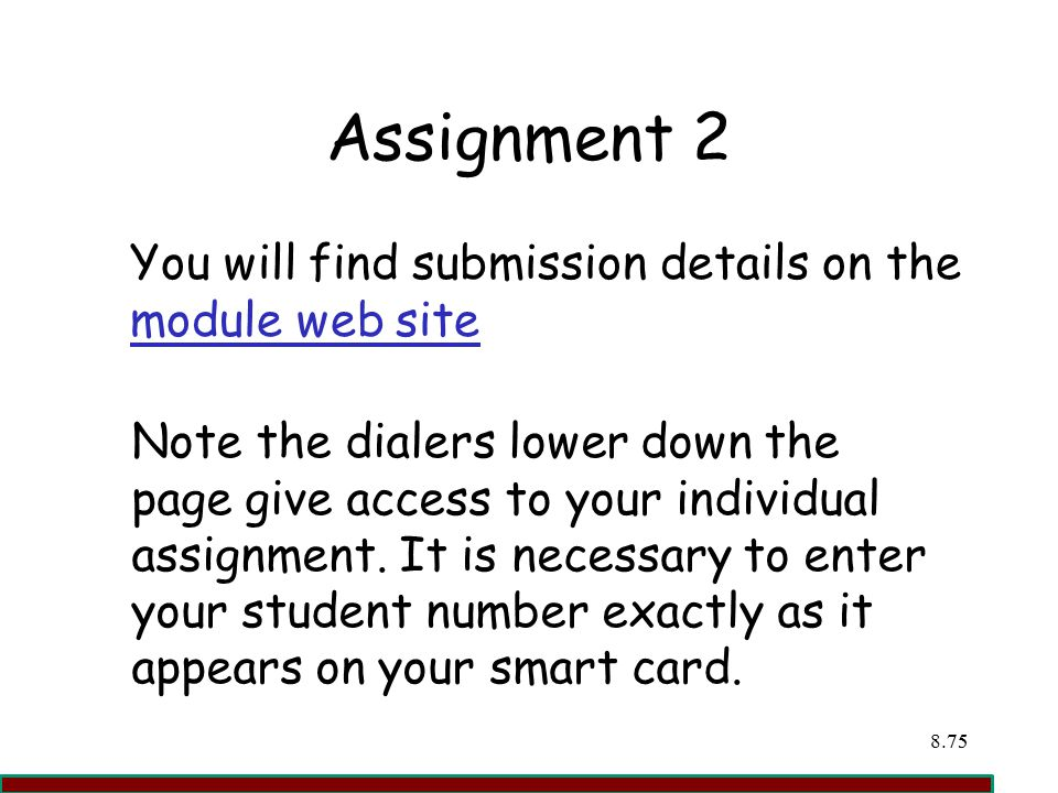 Assignment 2 You will find submission details on the module web site