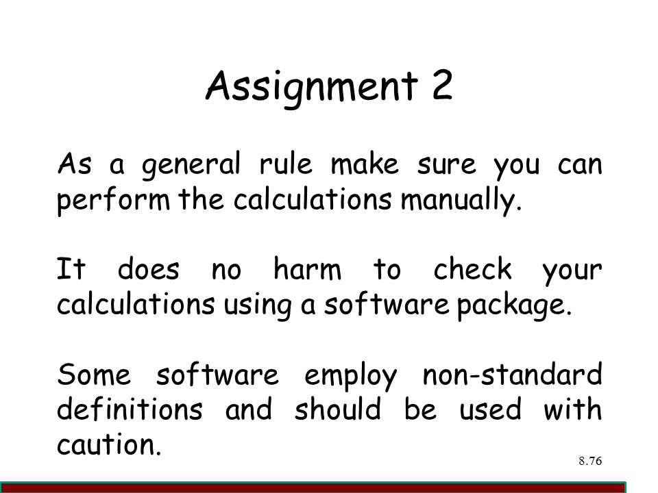 Assignment 2 As a general rule make sure you can perform the calculations manually.