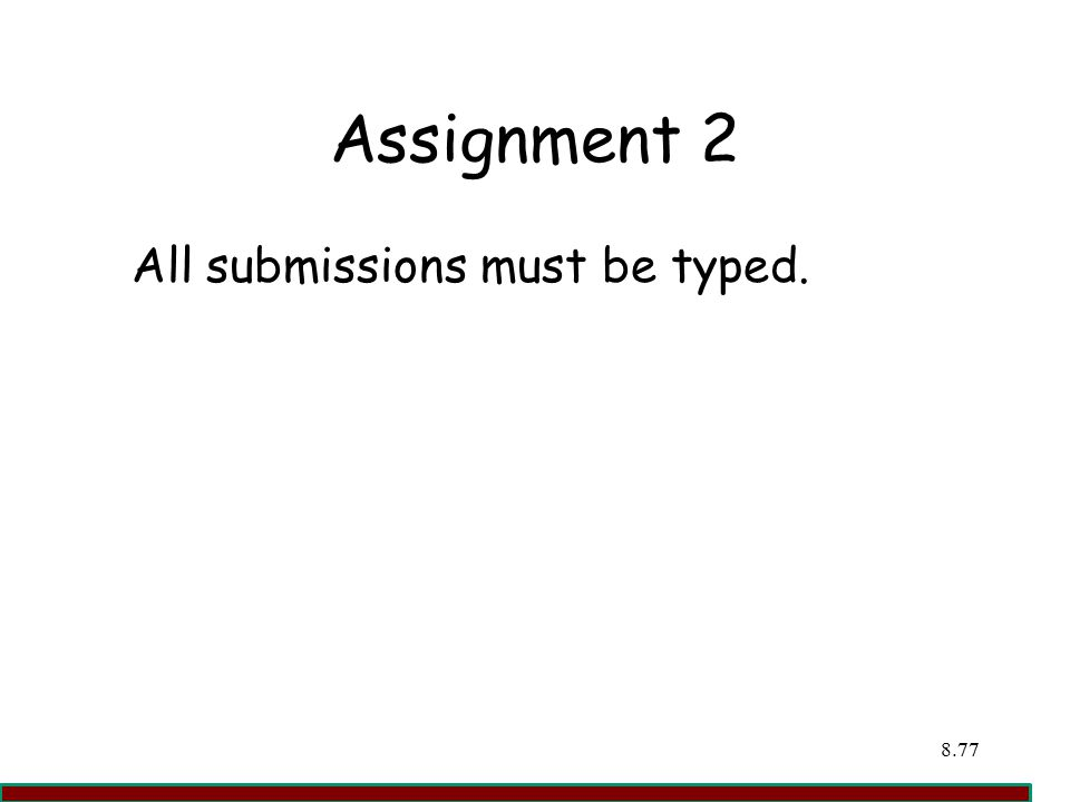 Assignment 2 All submissions must be typed. 77