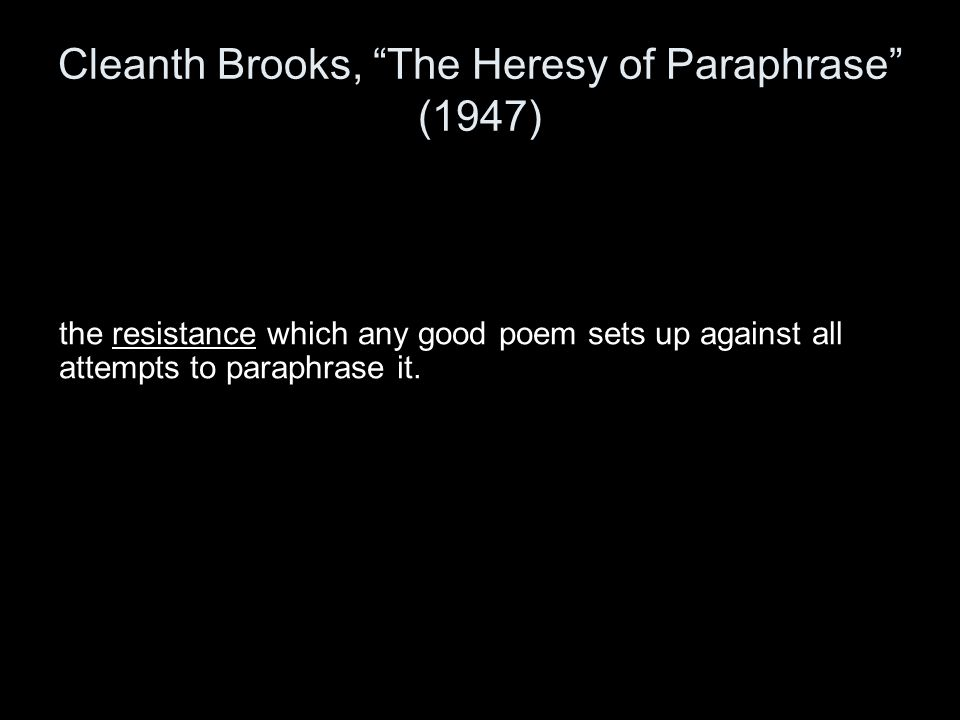 Cleanth Brooks, The Heresy of Paraphrase (1947)