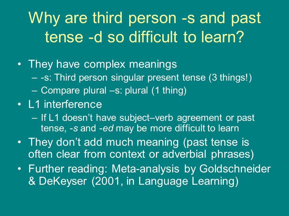 Why are third person -s and past tense -d so difficult to learn