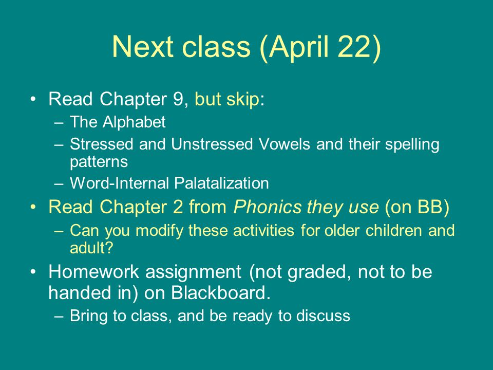 Next class (April 22) Read Chapter 9, but skip: