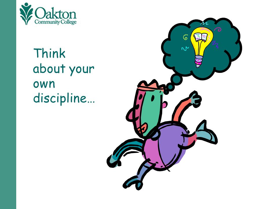 Think about your own discipline…