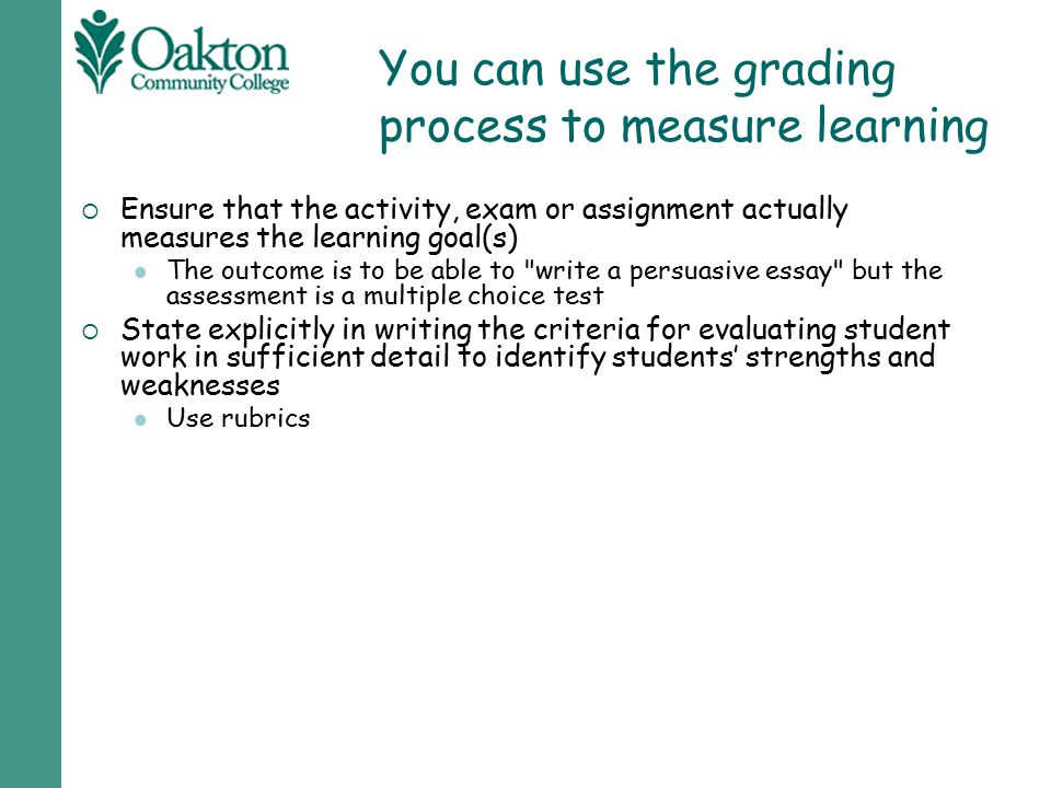 You can use the grading process to measure learning