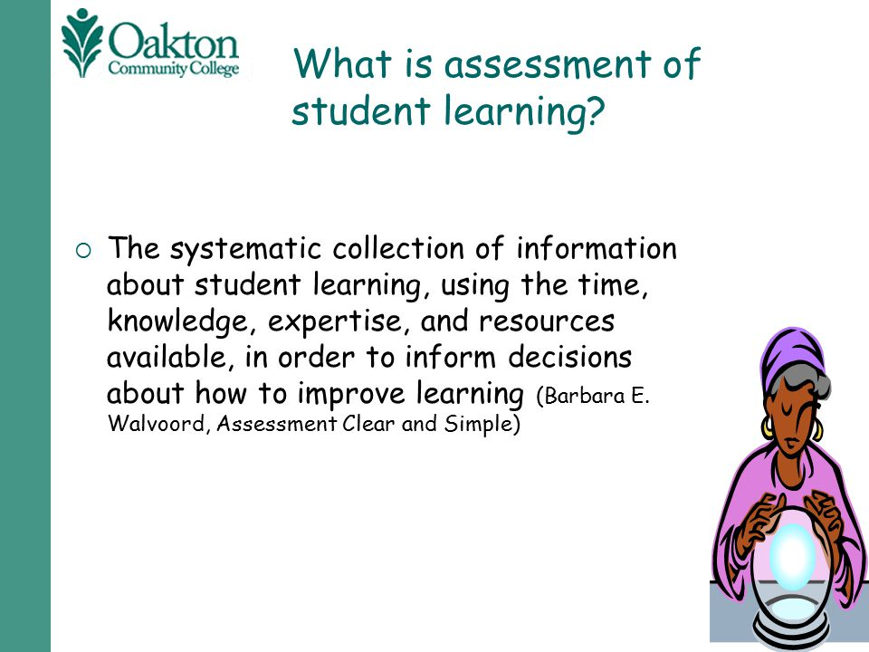 What is assessment of student learning