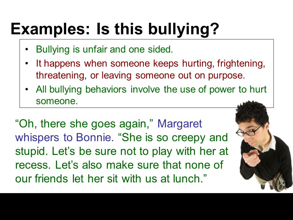 Examples: Is this bullying