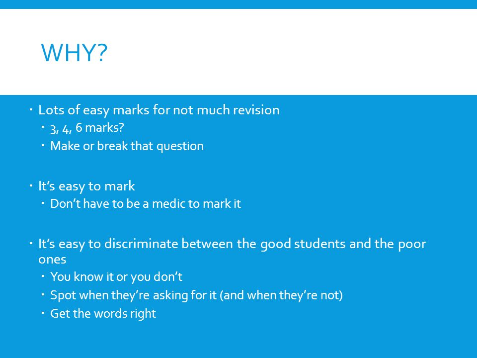 Why Lots of easy marks for not much revision It's easy to mark