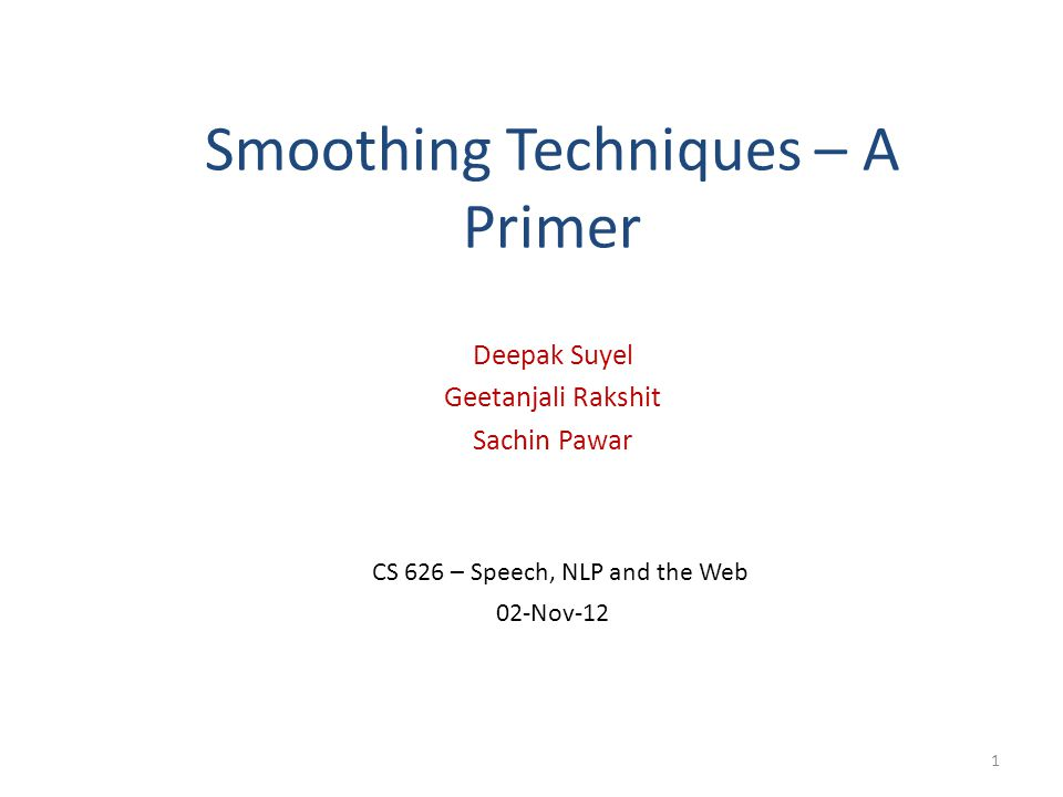 Smoothing Techniques – A Primer