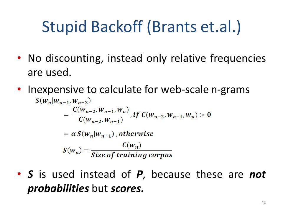 Stupid Backoff (Brants et.al.)