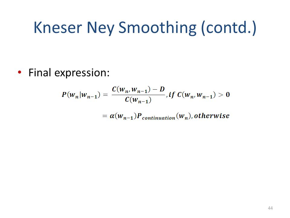 Kneser Ney Smoothing (contd.)