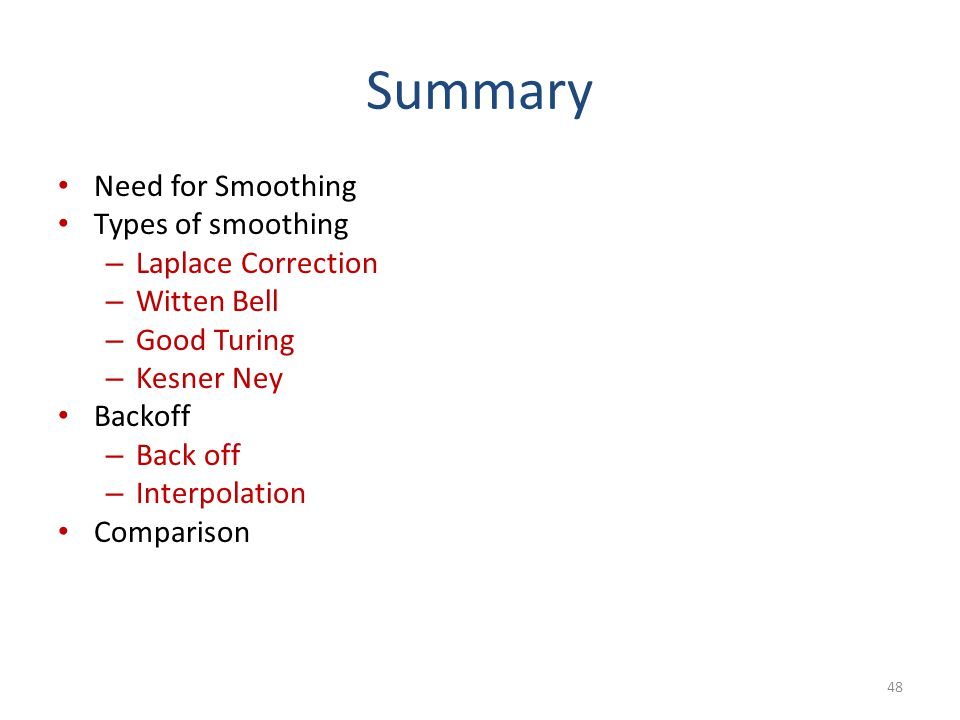 Summary Need for Smoothing Types of smoothing Laplace Correction