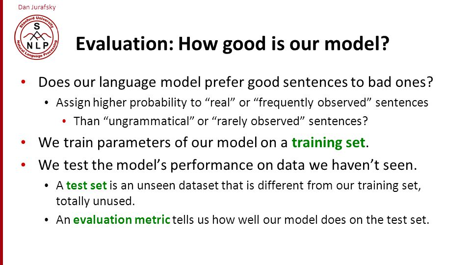 Evaluation: How good is our model
