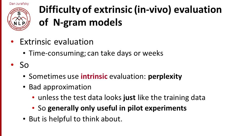 Difficulty of extrinsic (in-vivo) evaluation of N-gram models