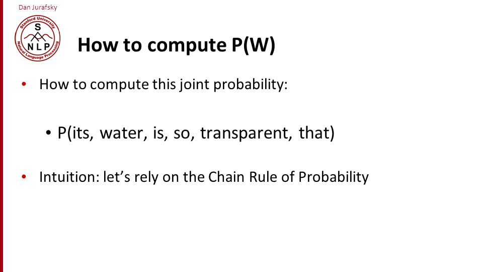 How to compute P(W) P(its, water, is, so, transparent, that)