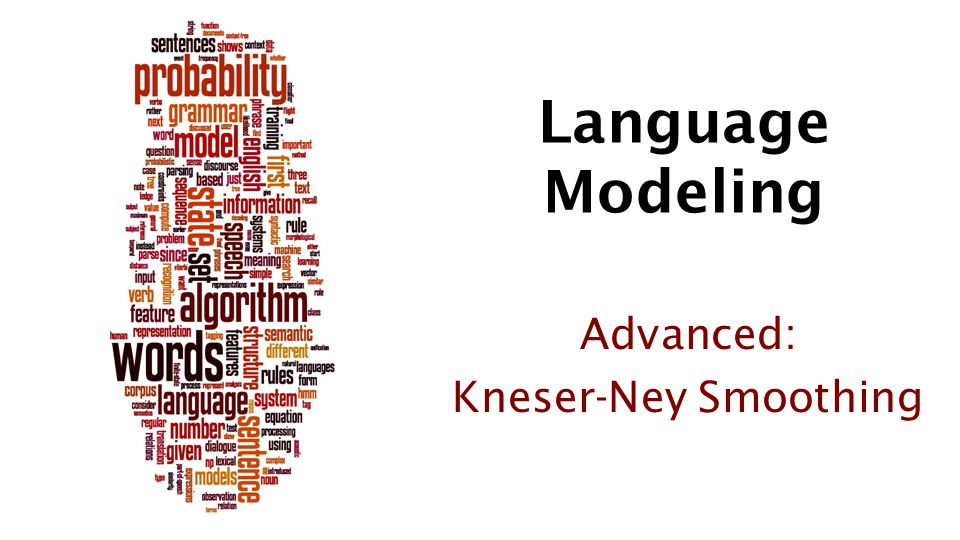 Advanced: Kneser-Ney Smoothing