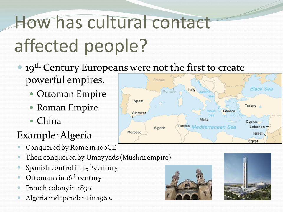 How has cultural contact affected people