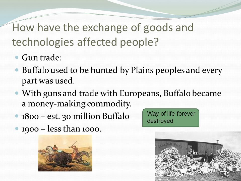 How have the exchange of goods and technologies affected people