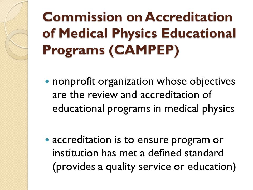 Commission on Accreditation of Medical Physics Educational Programs (CAMPEP)