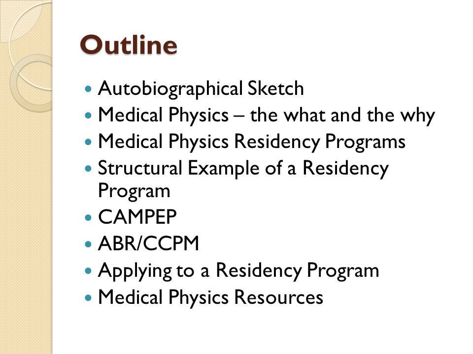 Outline Autobiographical Sketch Medical Physics – the what and the why
