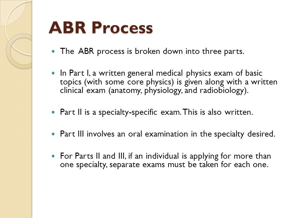 ABR Process The ABR process is broken down into three parts.