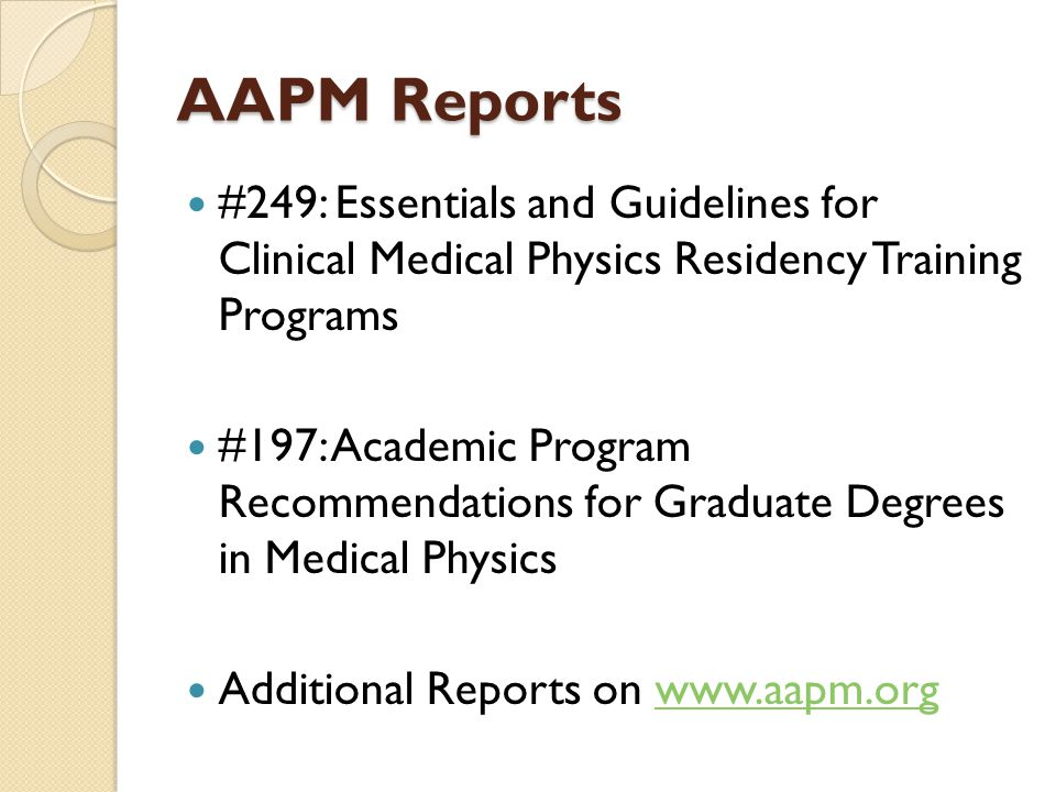 AAPM Reports #249: Essentials and Guidelines for Clinical Medical Physics Residency Training Programs.