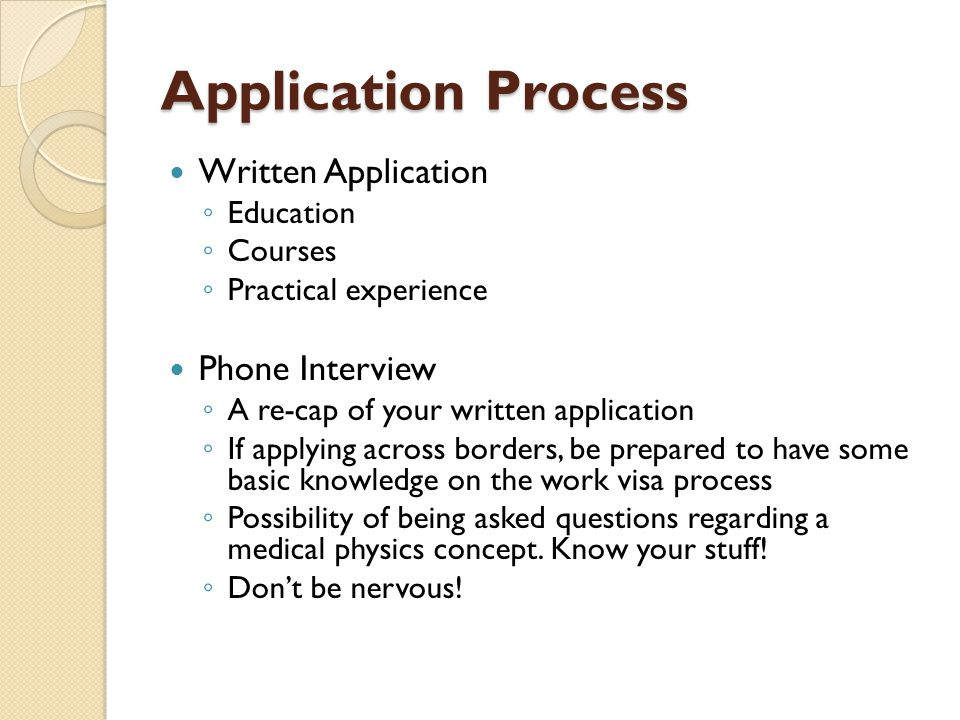Application Process Written Application Phone Interview Education