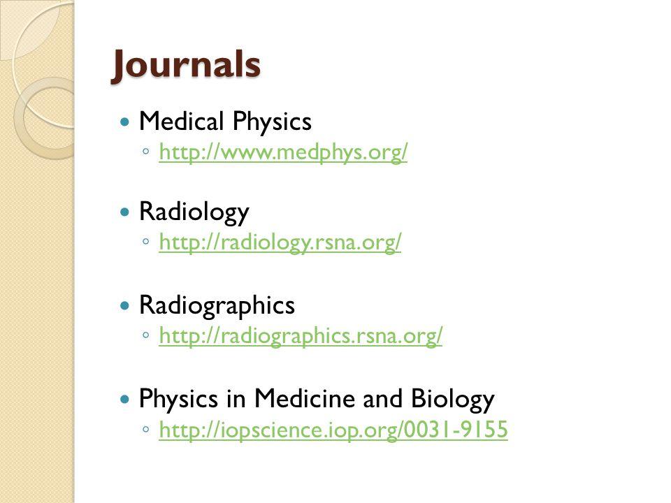 Journals Medical Physics Radiology Radiographics