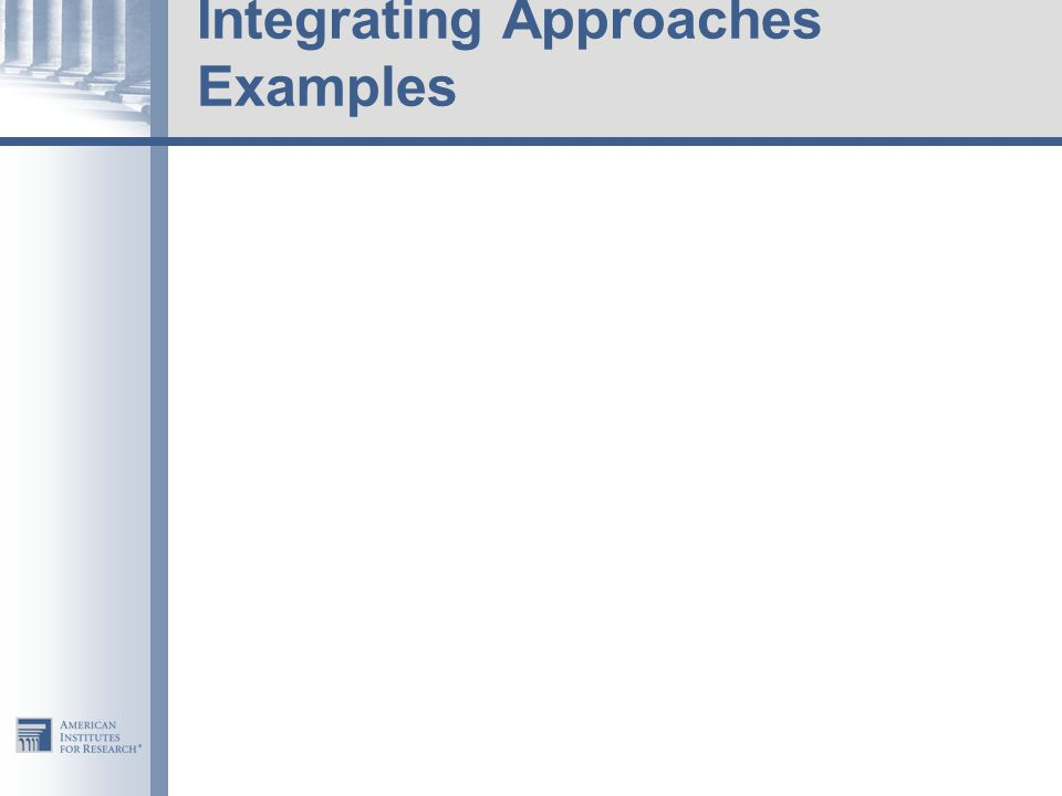 Integrating Approaches Examples