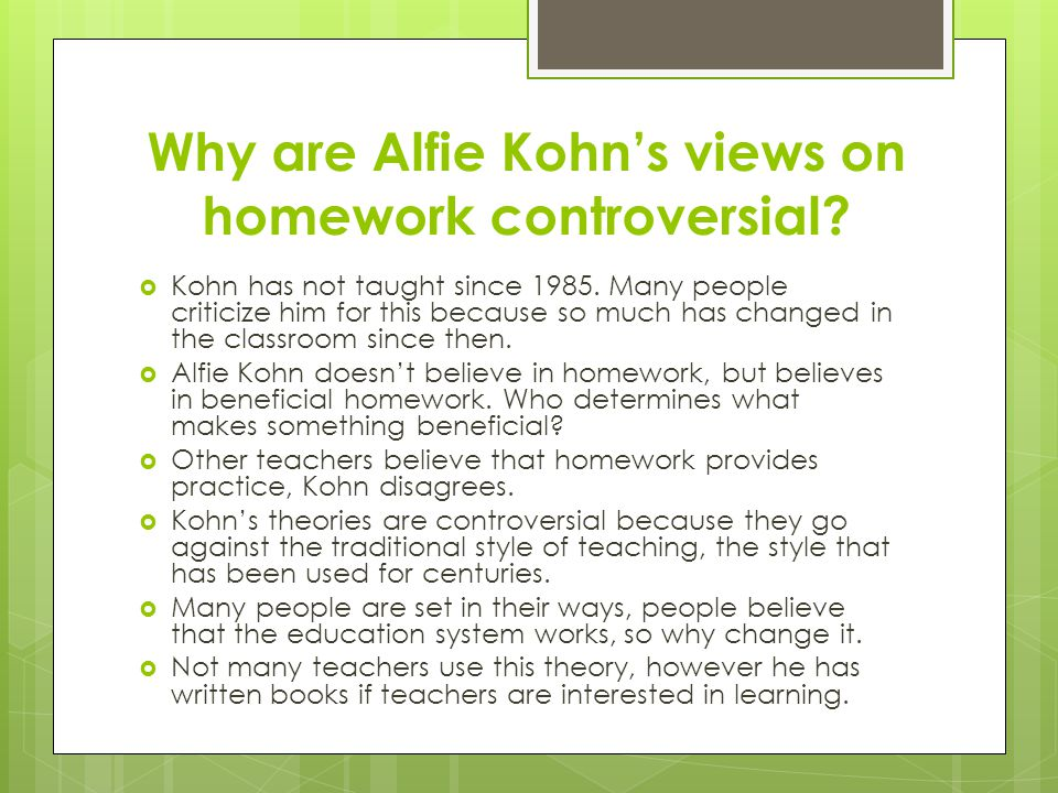Why are Alfie Kohn's views on homework controversial