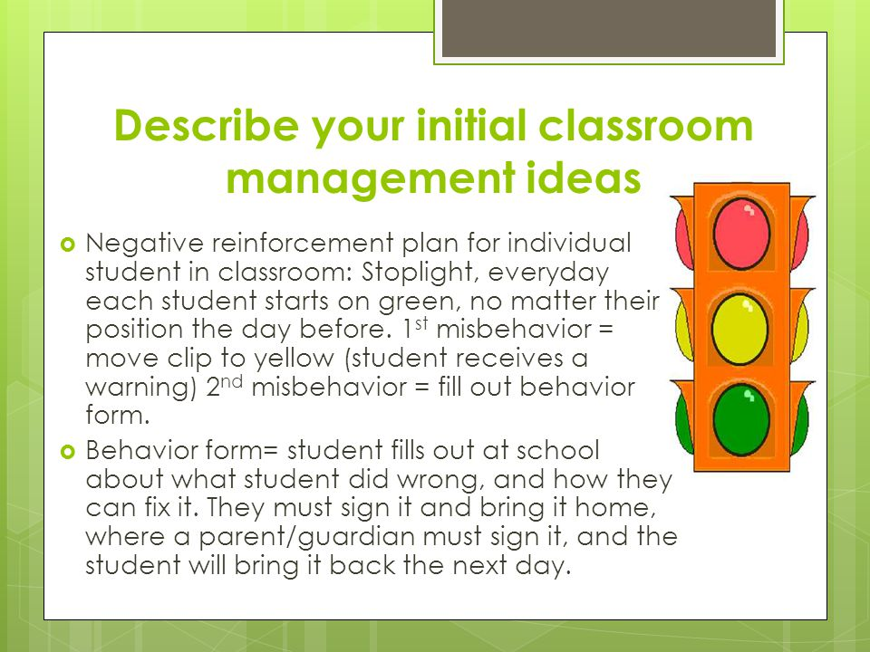 Describe your initial classroom management ideas