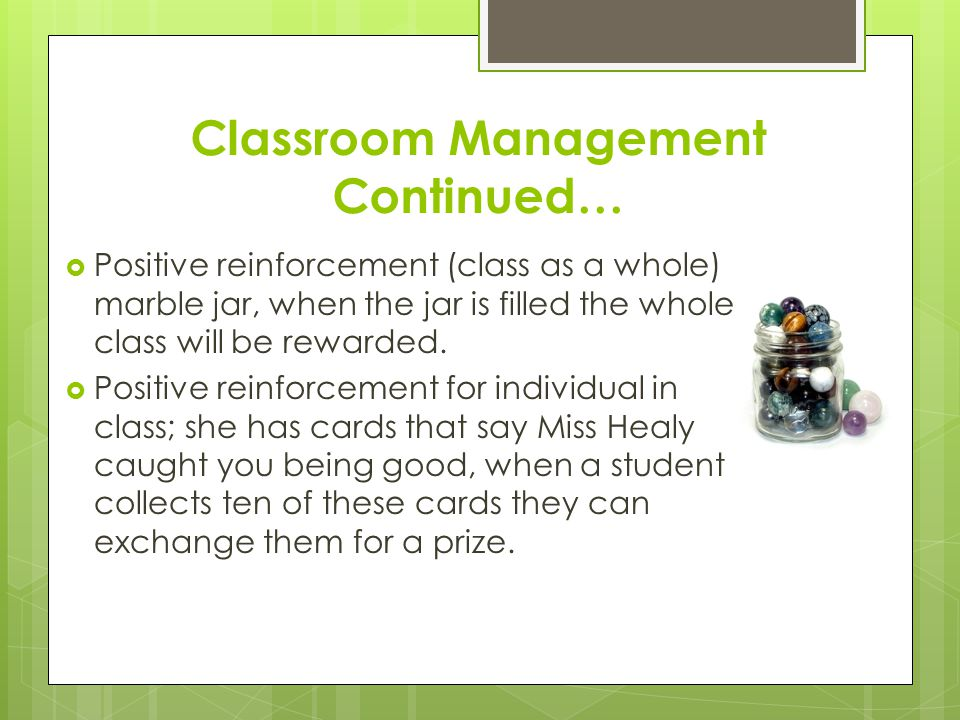 Classroom Management Continued…