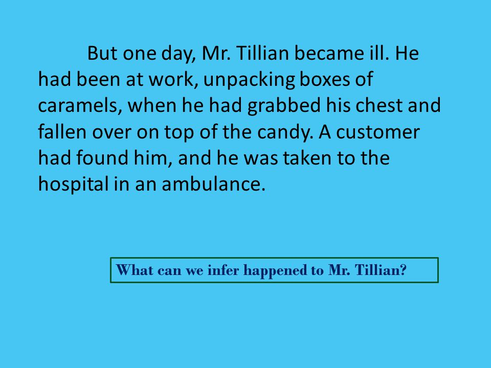 But one day, Mr. Tillian became ill