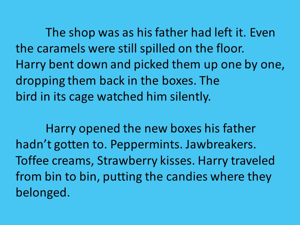 The shop was as his father had left it