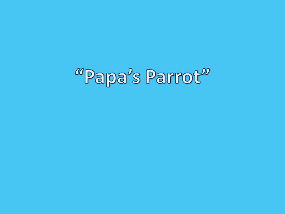 Papa's Parrot