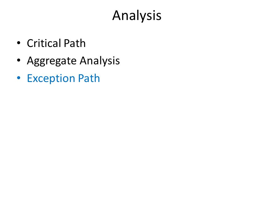 Analysis Critical Path Aggregate Analysis Exception Path