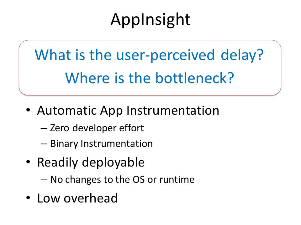 AppInsight What is the user-perceived delay Where is the bottleneck