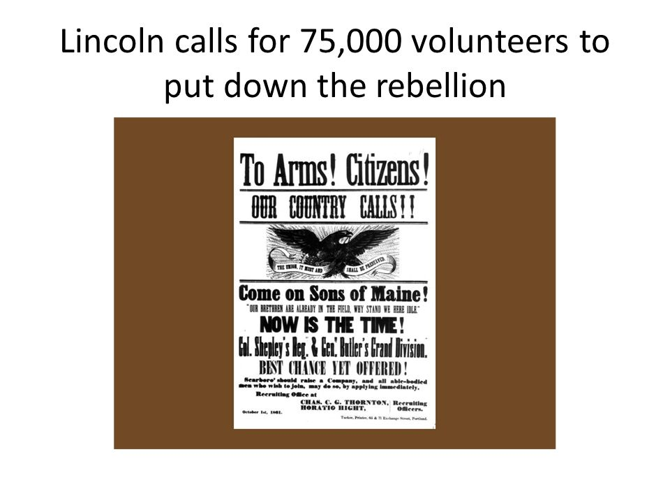 Lincoln calls for 75,000 volunteers to put down the rebellion