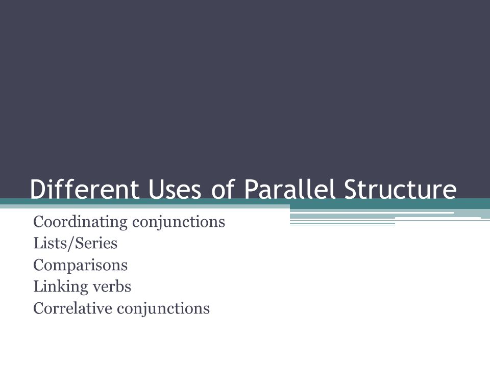 Different Uses of Parallel Structure
