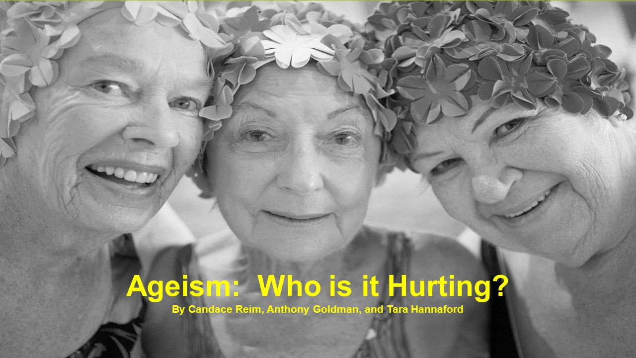 Ageism: Who is it Hurting
