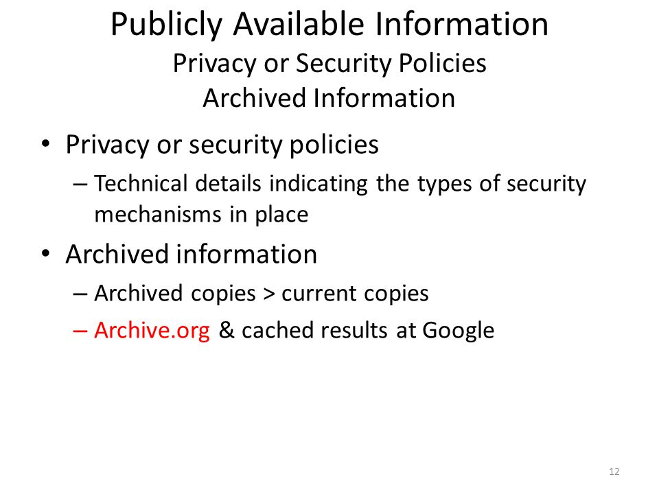 Publicly Available Information Privacy or Security Policies Archived Information