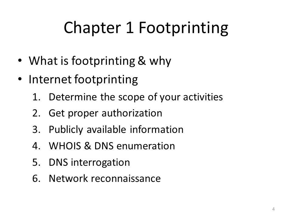 Chapter 1 Footprinting What is footprinting & why