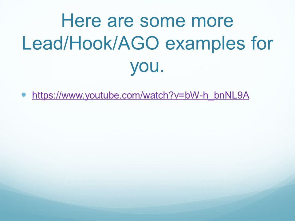 Here are some more Lead/Hook/AGO examples for you.