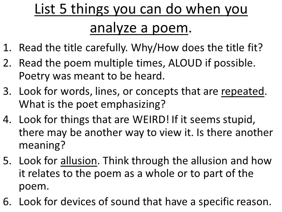 List 5 things you can do when you analyze a poem.